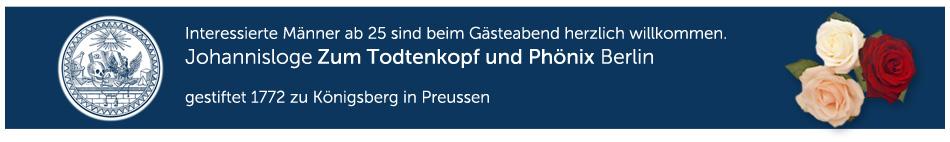 Willkommen zum Gästeabend der Johannisloge Zum Todtenkopf und Phönix Berlin.